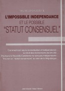 L'impossible indépendance et le possible statut consensuel