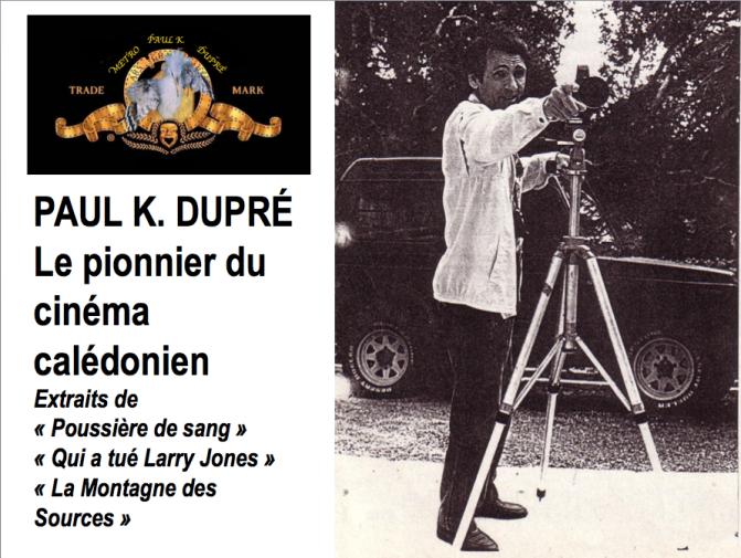 PAUL K DUPRÉ LE PIONNIER DU CINÉMA CALÉDONIEN