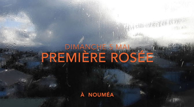 PREMIÈRE ROSÉE DU MATIN À NOUMÉA